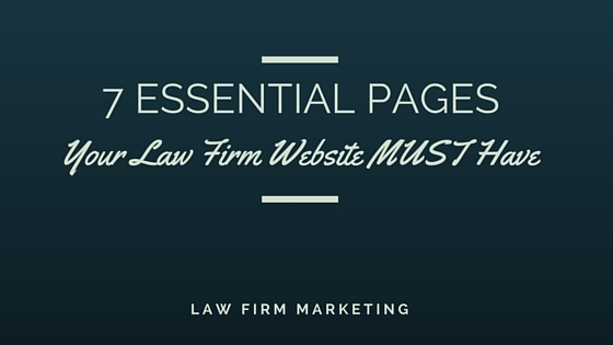 7 pages your law firm website MUST have to compete
