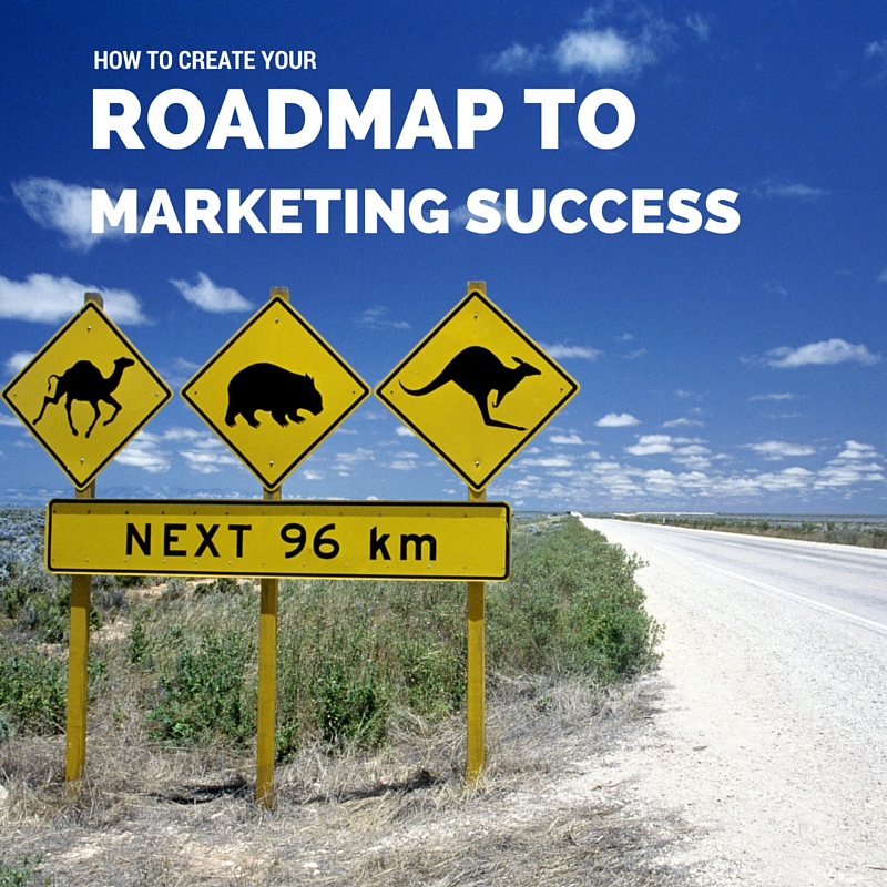 How To Create Your Roadmap To Successful Marketing